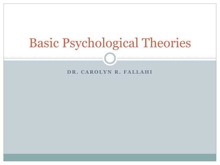 Basic psychological theories l.jpg
