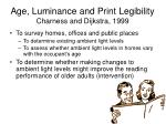 age luminance and print legibility charness and dijkstra 1999