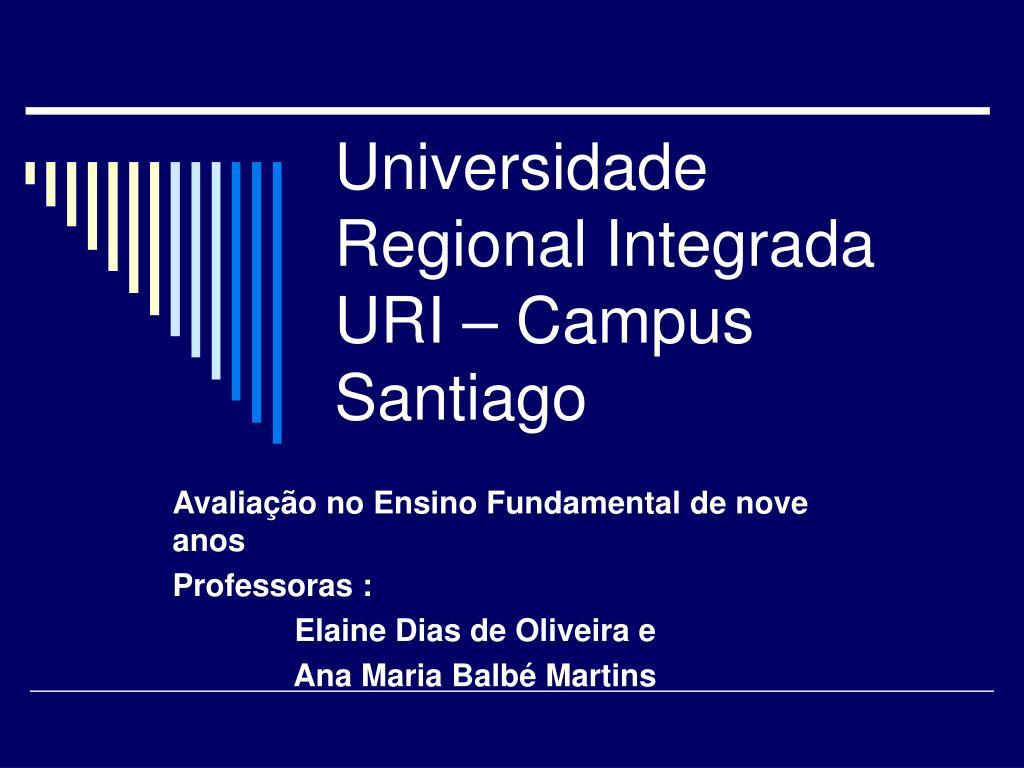 Universidade Regional Integrada URI – Campus Santiago
