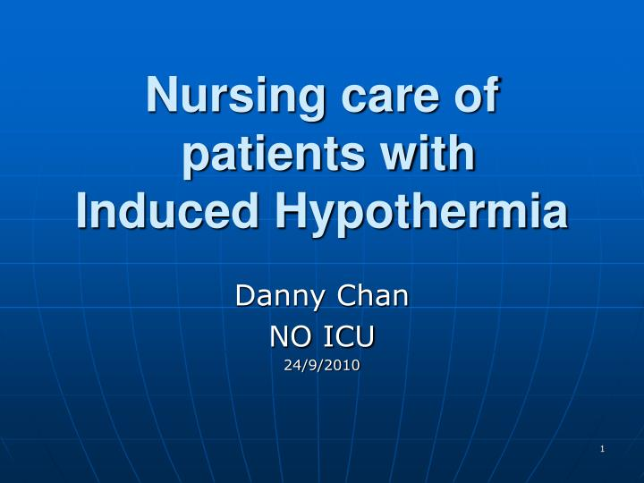 Nursing care of patients with induced hypothermia l.jpg