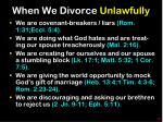 when we divorce unlawfully