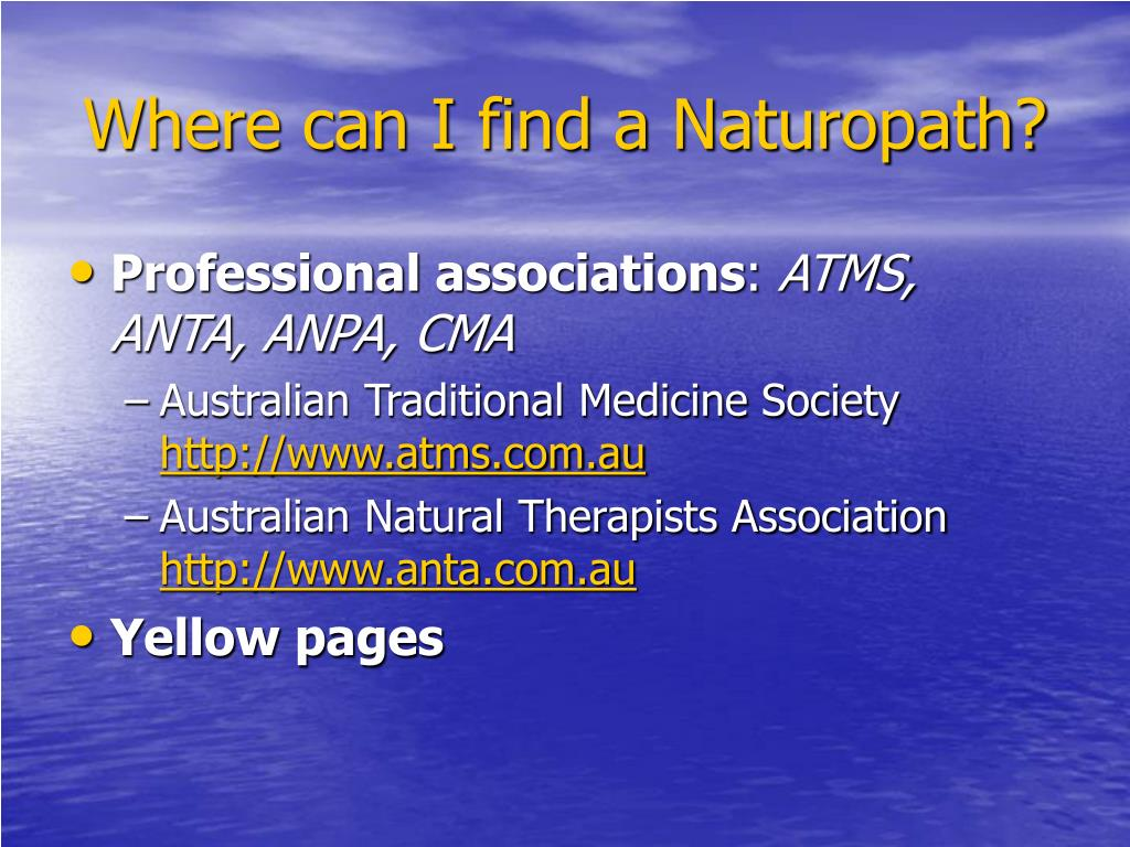 Where can I find a Naturopath?