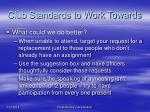 club standards to work towards