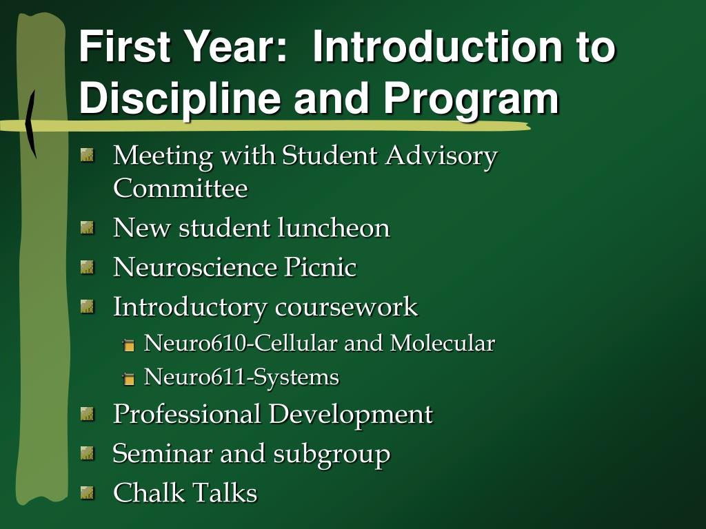 First Year:  Introduction to Discipline and Program
