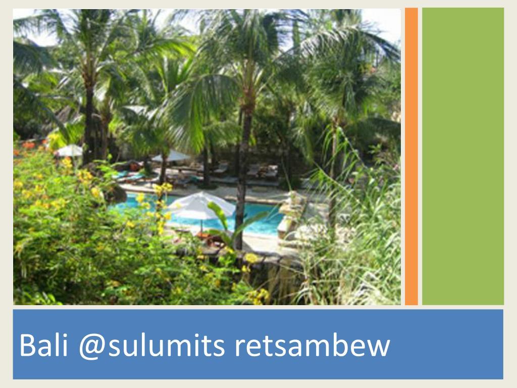 Bali @sulumits retsambew