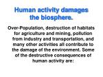human activity damages the biosphere