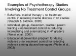 examples of psychotherapy studies involving no treatment control groups
