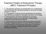 treatment fidelity of multisytemic therapy mst treatment principles