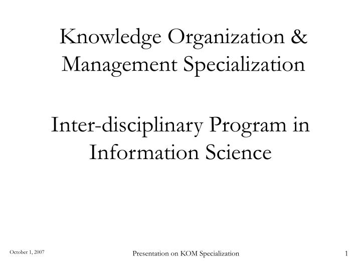 Knowledge organization management specialization