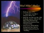 mad mike halley