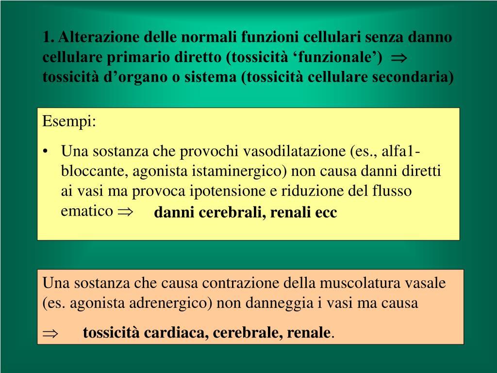 1. Alterazione delle normali funzioni cellulari senza danno cellulare primario diretto (tossicità 'funzionale')
