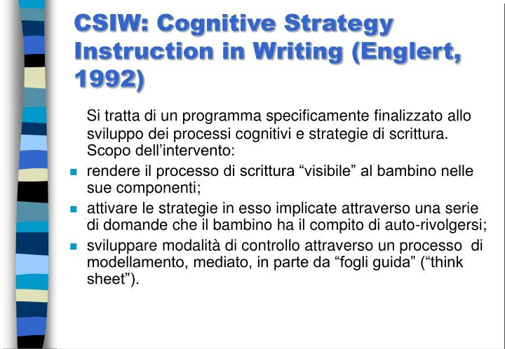 CSIW: Cognitive Strategy Instruction in Writing (Englert, 1992)