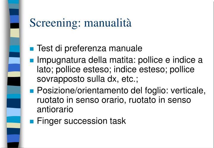 Screening: manualità