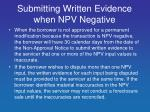 submitting written evidence when npv negative