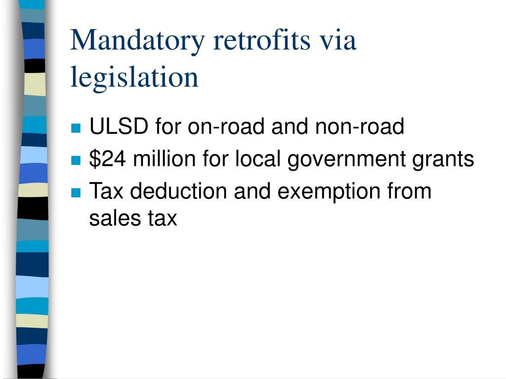 Mandatory retrofits via legislation