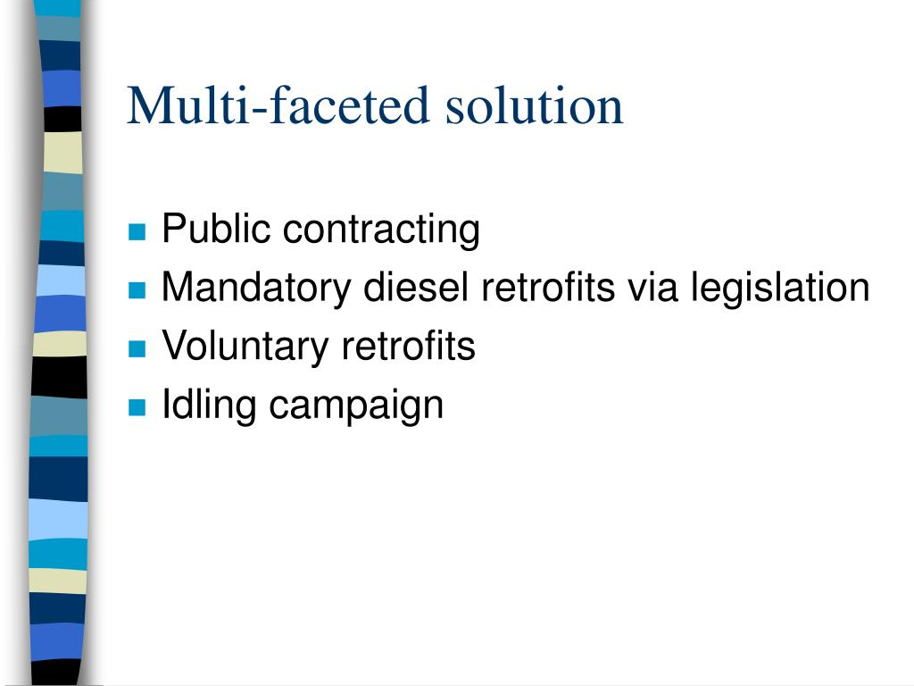 Multi-faceted solution