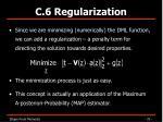c 6 regularization