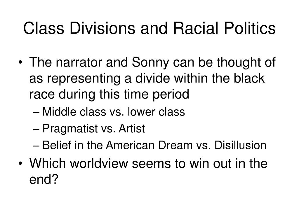 Class Divisions and Racial Politics