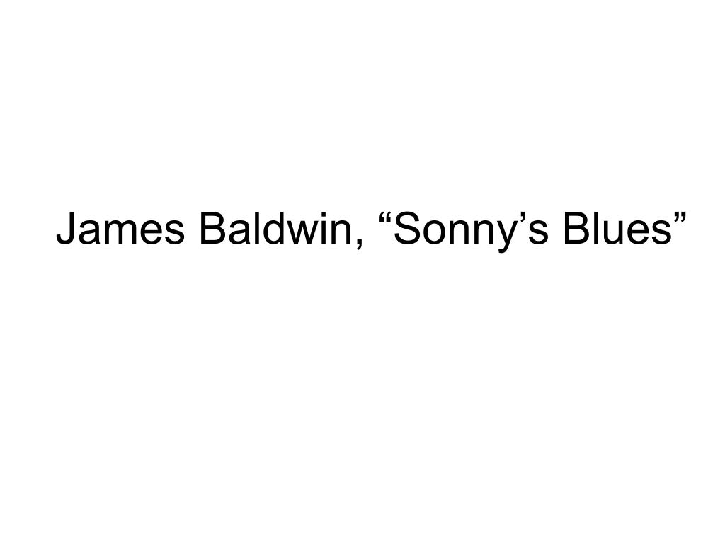 sonnys blues baldwin personal reflection Sonny's blues examination essay the narrator to embark on an emotional journey of self-reflection araby and james baldwin's sonny's blues in relation.