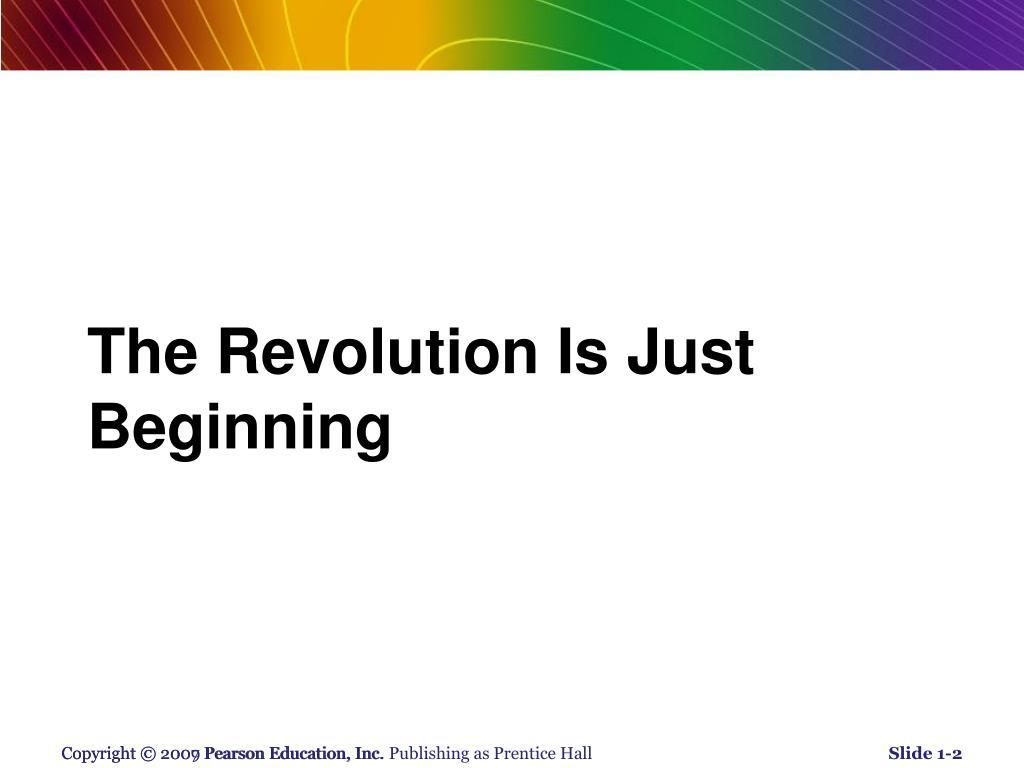 The Revolution Is Just Beginning
