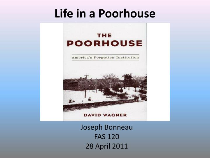 Life in a poorhouse
