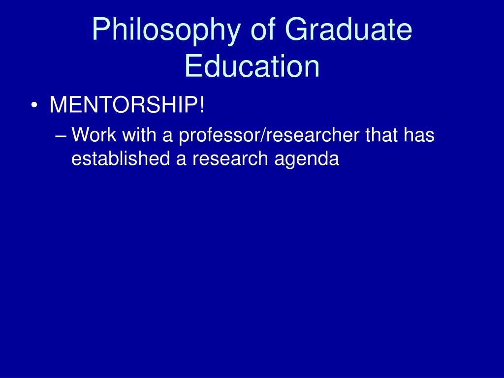 Philosophy of Graduate Education