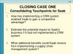 closing case one consolidating touchpoints for saab