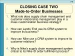 closing case two made to order businesses