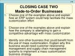 closing case two made to order businesses49
