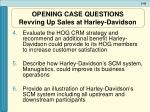 opening case questions revving up sales at harley davidson45