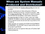 when are system manuals produced and distributed