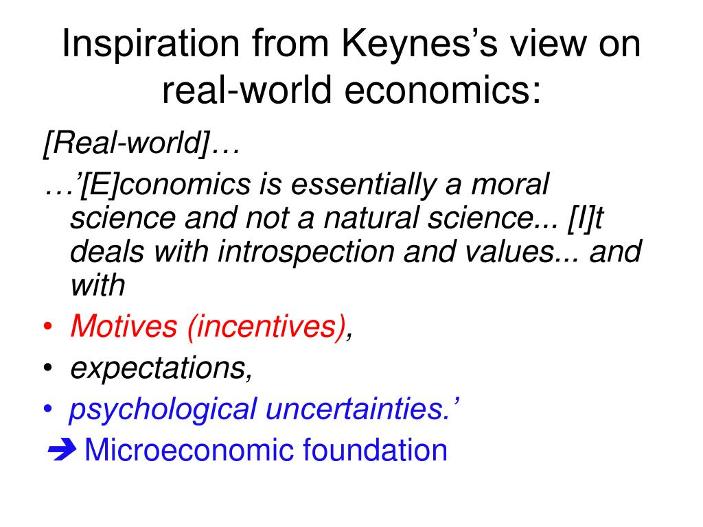 Inspiration from Keynes's view on real-world economics: