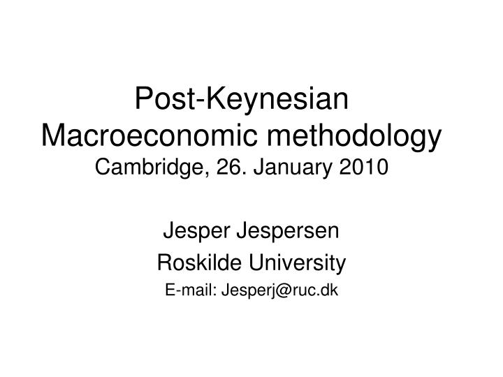 Post keynesian macroeconomic methodology cambridge 26 january 2010