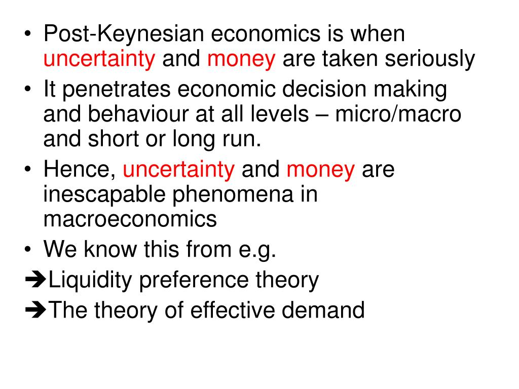 Post-Keynesian economics is when