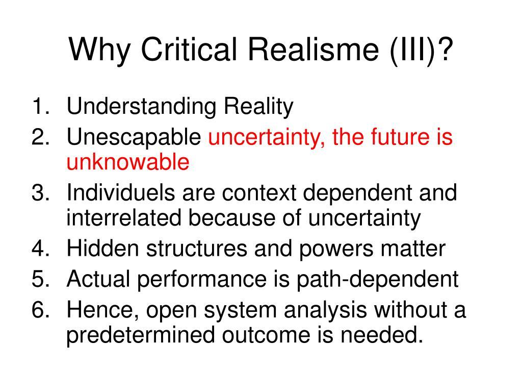 Why Critical Realisme (III)?