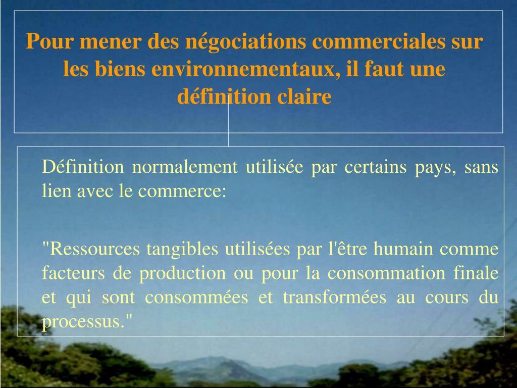 Pour mener des négociations commerciales sur les biens environnementaux, il faut une définition claire