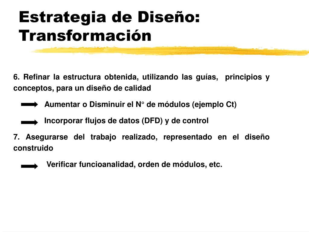 Estrategia de Diseño: Transformación