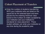 cohort placement of transfers