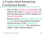 a caution about interpreting correlational results12