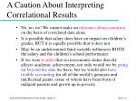 a caution about interpreting correlational results14