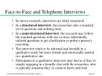 face to face and telephone interviews