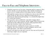 face to face and telephone interviews31