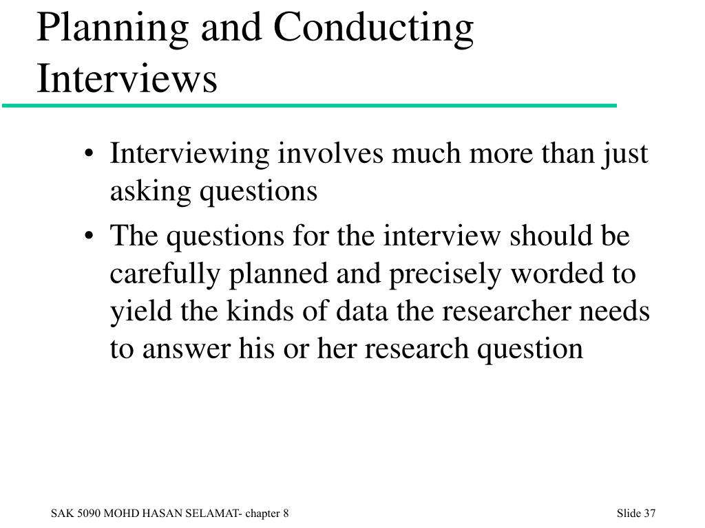 Planning and Conducting Interviews