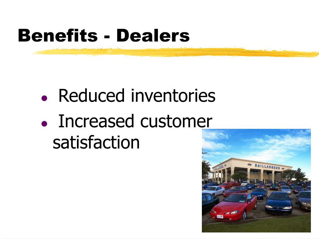 Benefits - Dealers