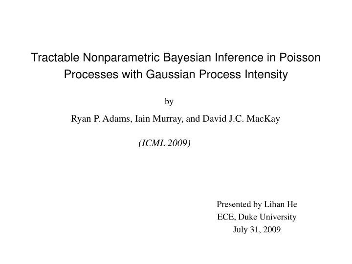 Tractable Nonparametric Bayesian Inference in Poisson Processes with Gaussian Process Intensity