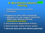 iii more effective advance planning