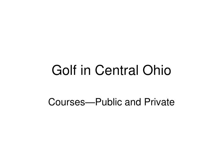 Golf in central ohio