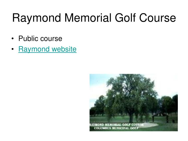 Raymond memorial golf course