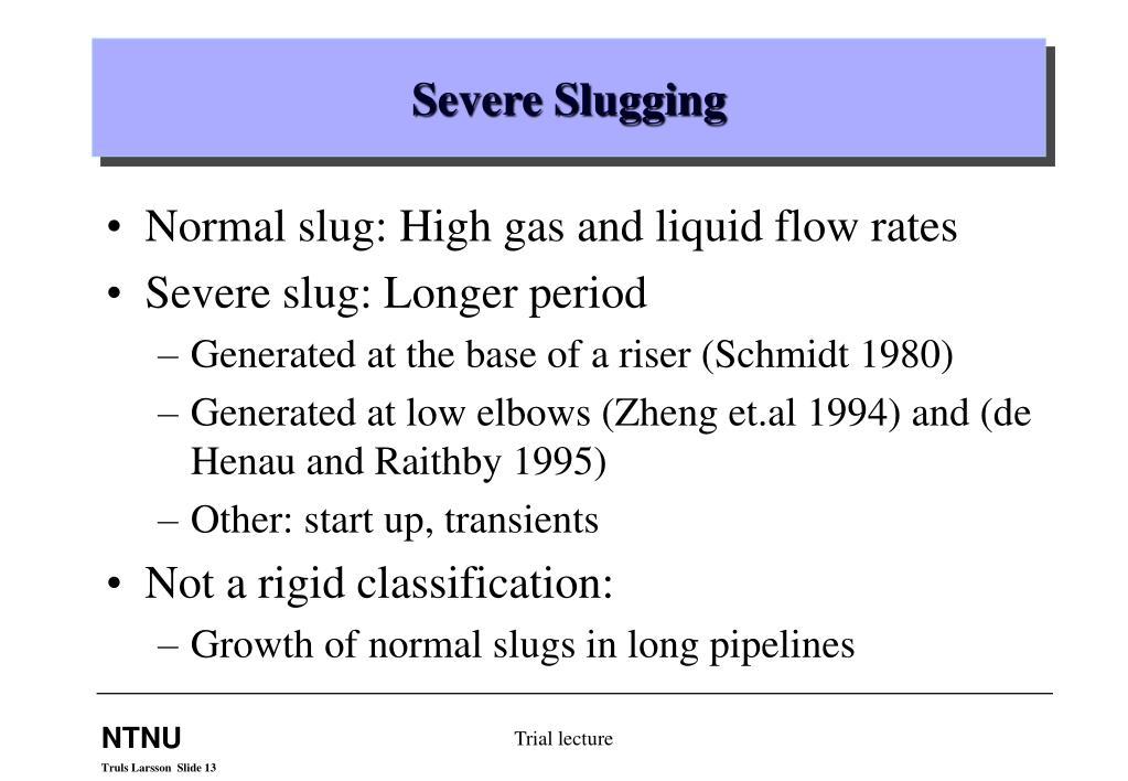 Severe Slugging