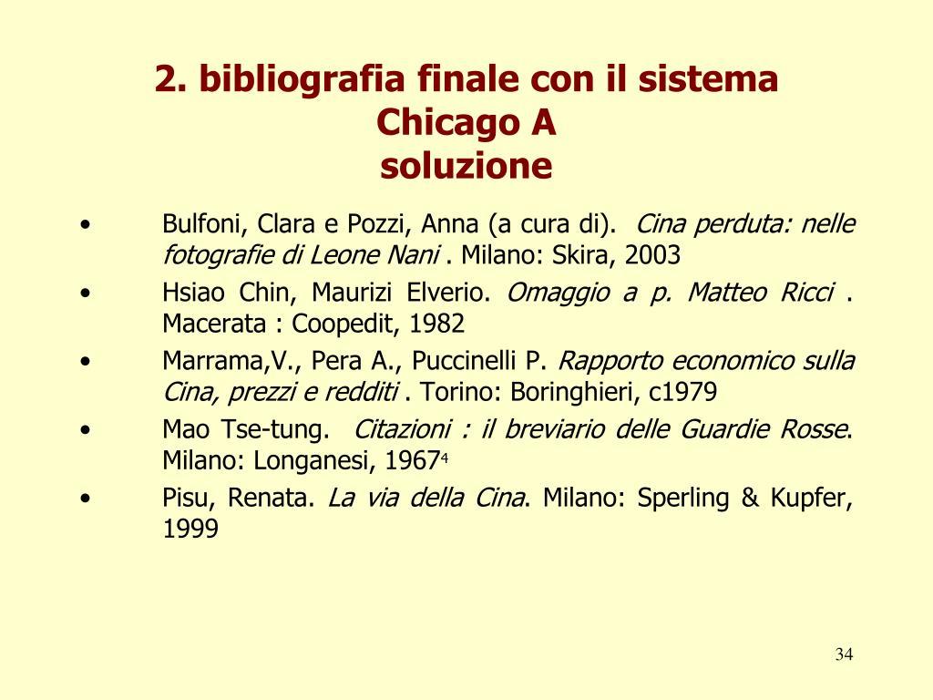 2. bibliografia finale con il sistema Chicago A